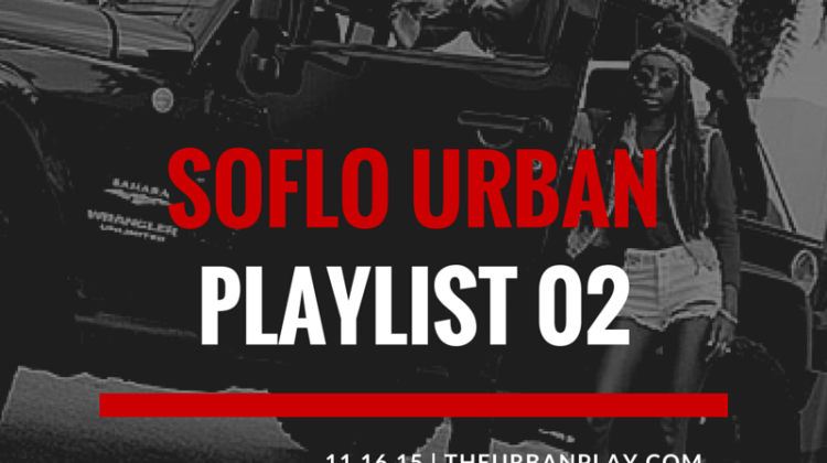 The Urban Play - SoFlo Playlist 02